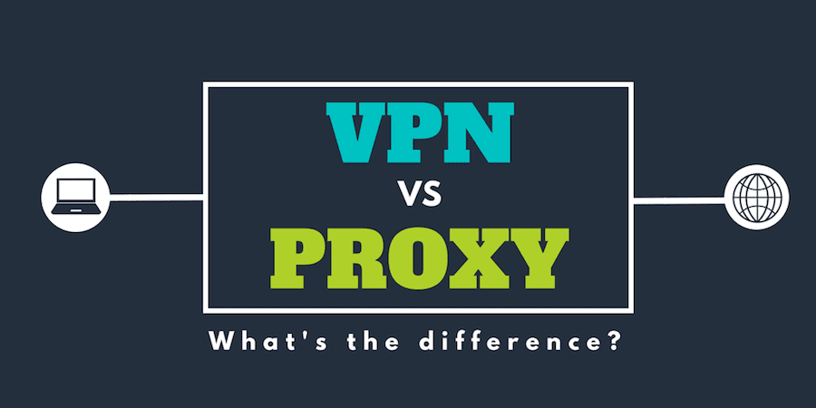 Proxies VS VPNs: Are They Really Different?