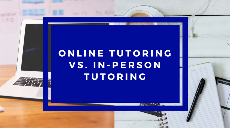 Online Vs In-Person Tutoring: Pros and Cons 1