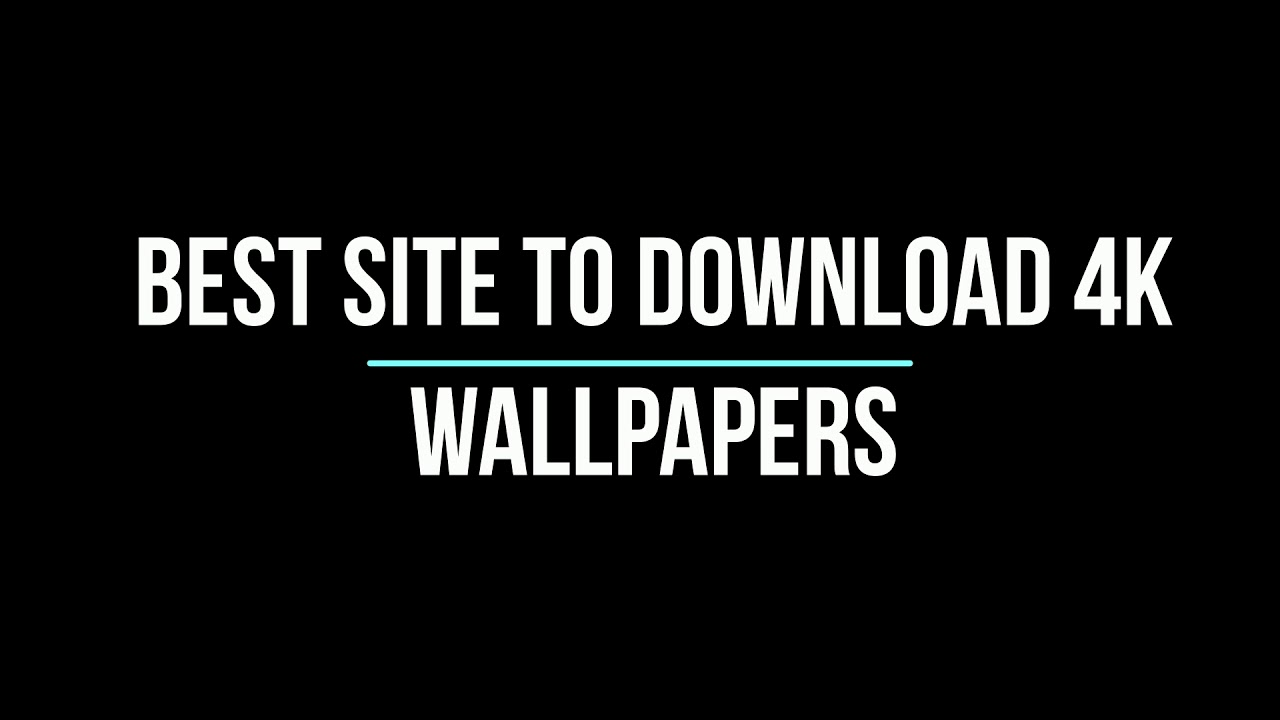 Best Sites To Download 4k Wallpapers In 2020